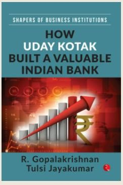 SHAPERS OF BUSINESS INSTITUTIONS: How Uday Kotak Built A Valuable Indian Bank