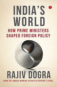 INDIA?S WORLD: How prime ministers shaped foreign policy