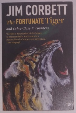 The Fortunate Tiger and Other Close Encounters