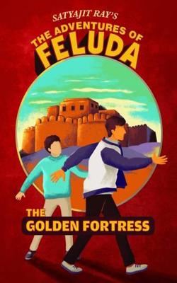 The Golden Fortress (Adventures of Feluda)